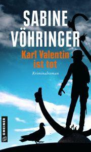 Das Buch Karl Valentin ist tot von Sabiene Vöhringer